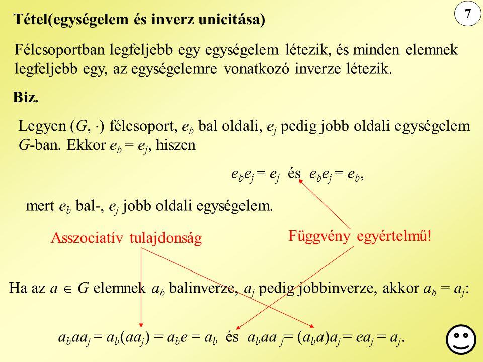 Tétel(egységelem és inverz unicitása)