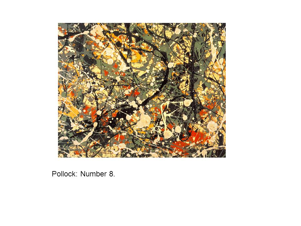 Pollock: Number 8.