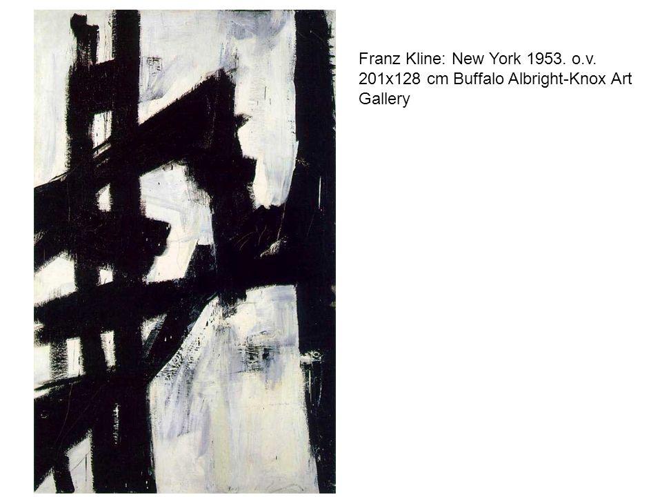 Franz Kline: New York 1953. o. v