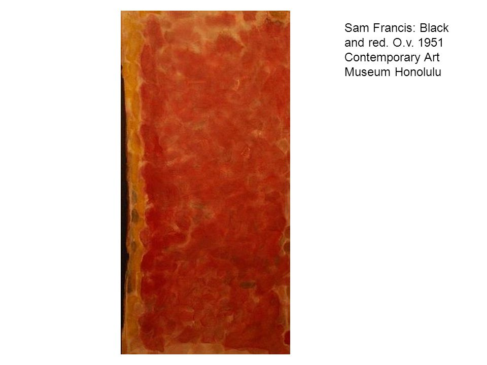 Sam Francis: Black and red. O.v. 1951 Contemporary Art Museum Honolulu