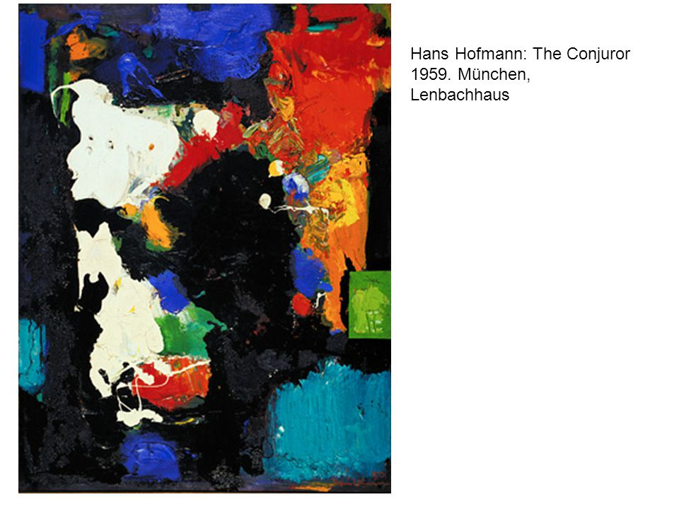 Hans Hofmann: The Conjuror 1959. München, Lenbachhaus