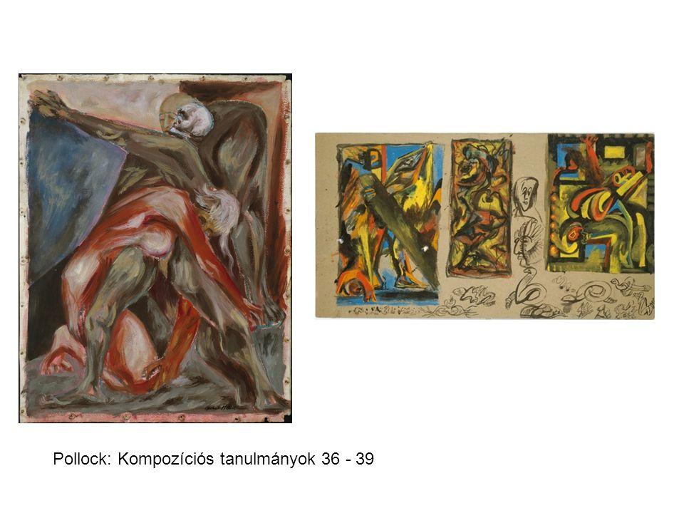 Pollock: Kompozíciós tanulmányok 36 - 39