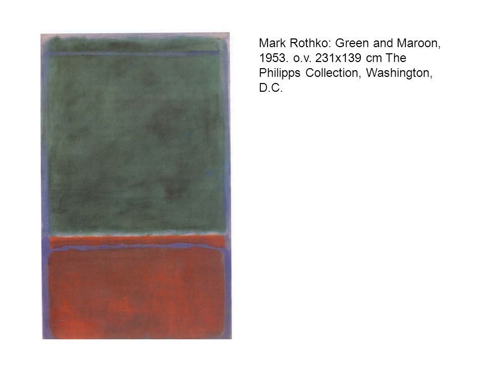 Mark Rothko: Green and Maroon, 1953. o. v