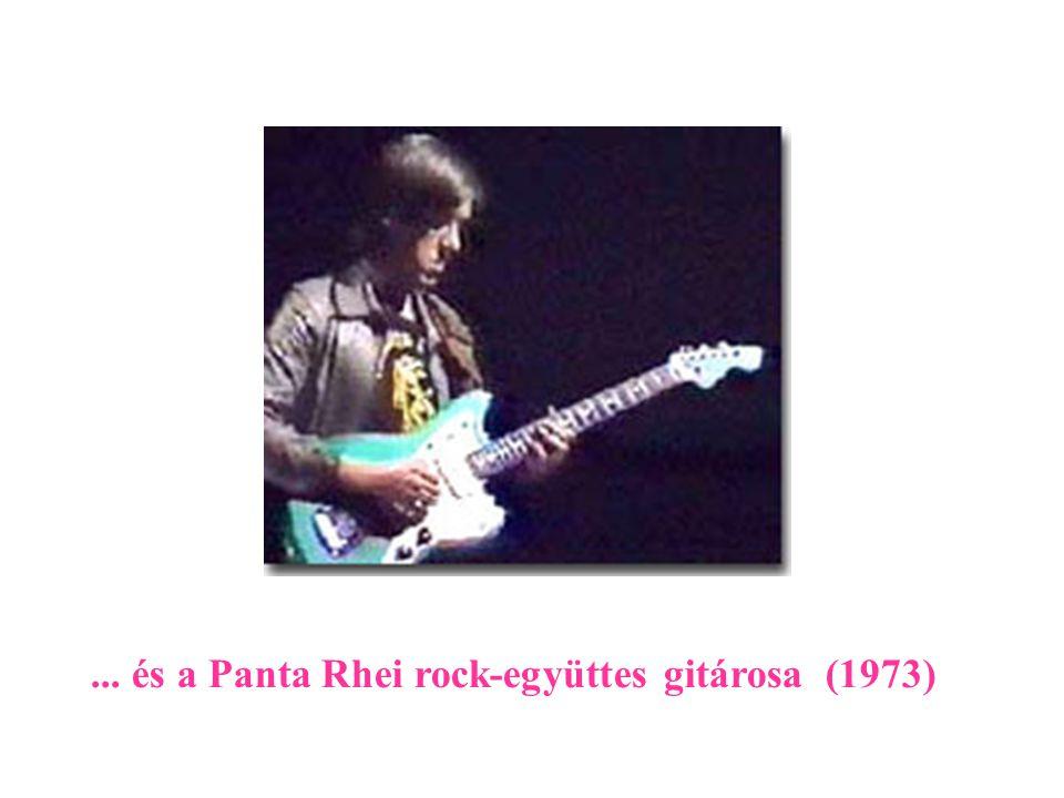 ... és a Panta Rhei rock-együttes gitárosa (1973)