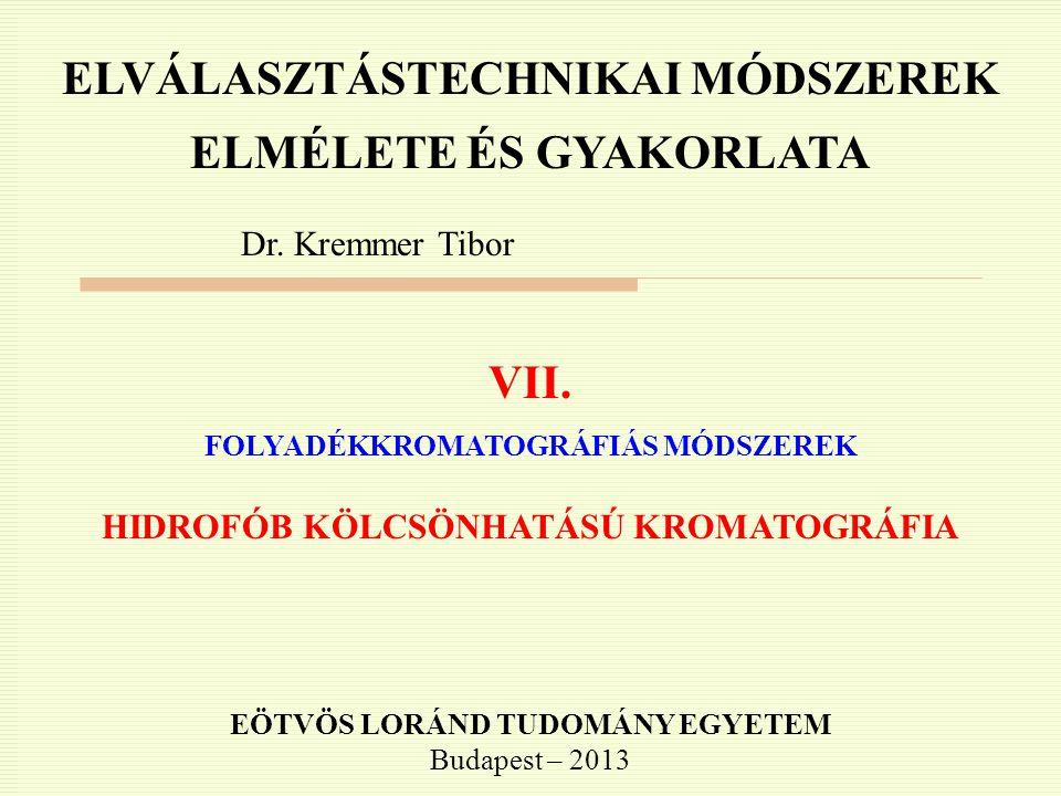 ELVÁLASZTÁSTECHNIKAI MÓDSZEREK ELMÉLETE ÉS GYAKORLATA VII.