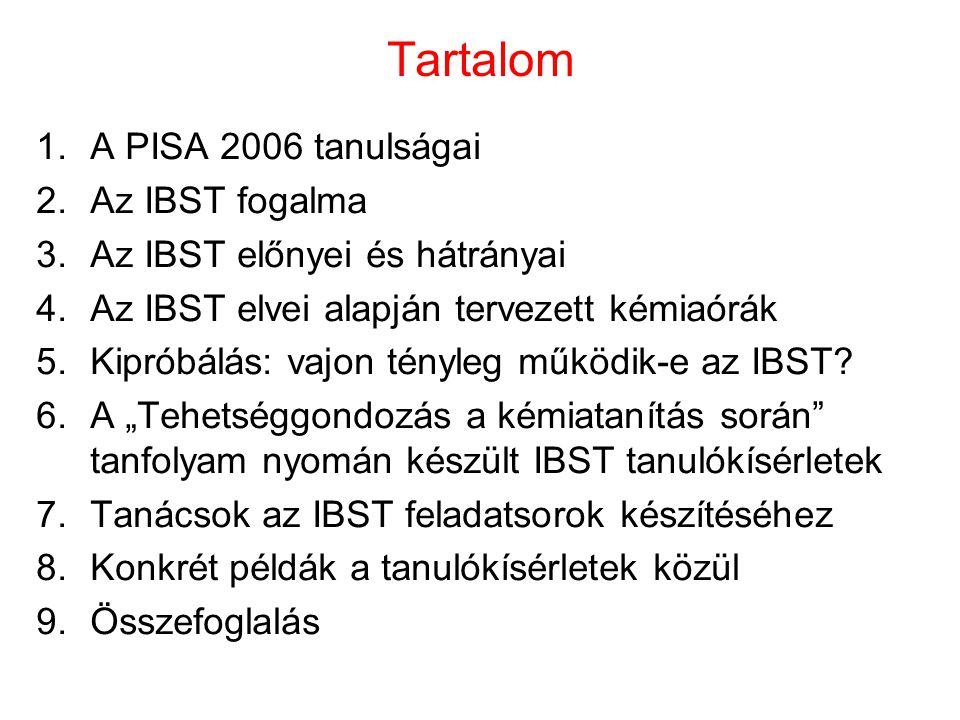 Tartalom A PISA 2006 tanulságai Az IBST fogalma