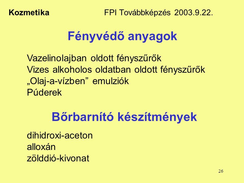 Kozmetika FPI Továbbképzés 2003.9.22.