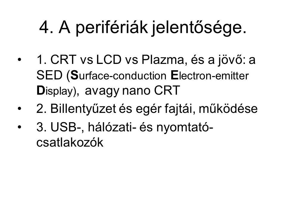 4. A perifériák jelentősége.