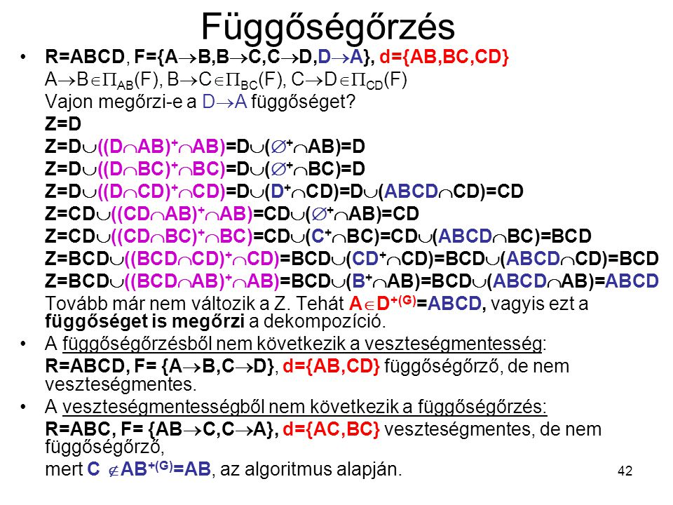 Függőségőrzés R=ABCD, F={AB,BC,CD,DA}, d={AB,BC,CD}