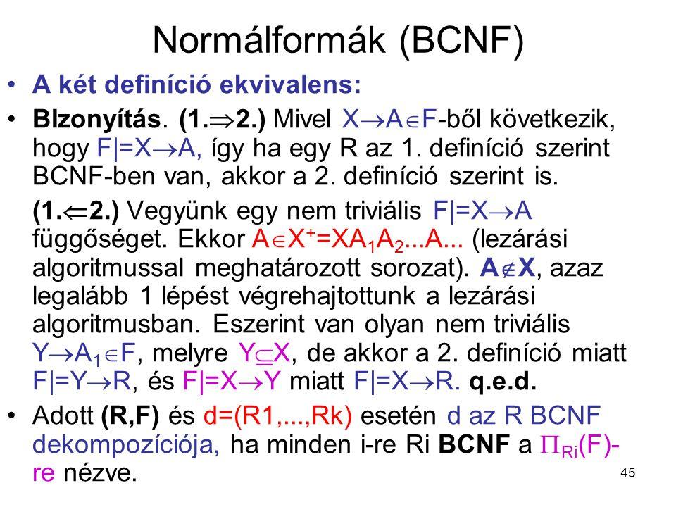 Normálformák (BCNF) A két definíció ekvivalens: