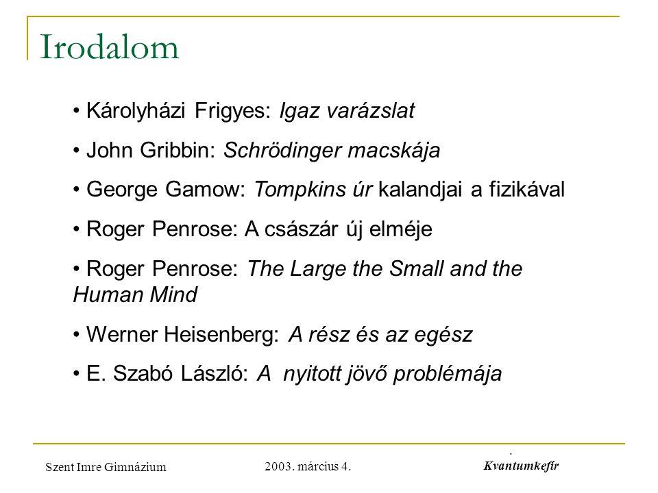 Irodalom Károlyházi Frigyes: Igaz varázslat