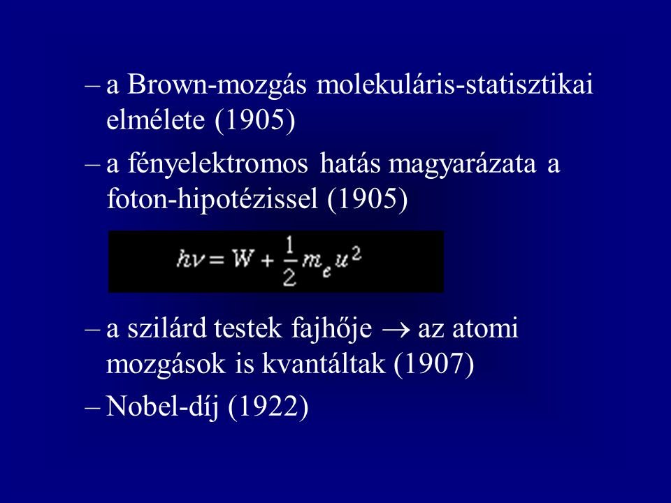 a Brown-mozgás molekuláris-statisztikai elmélete (1905)