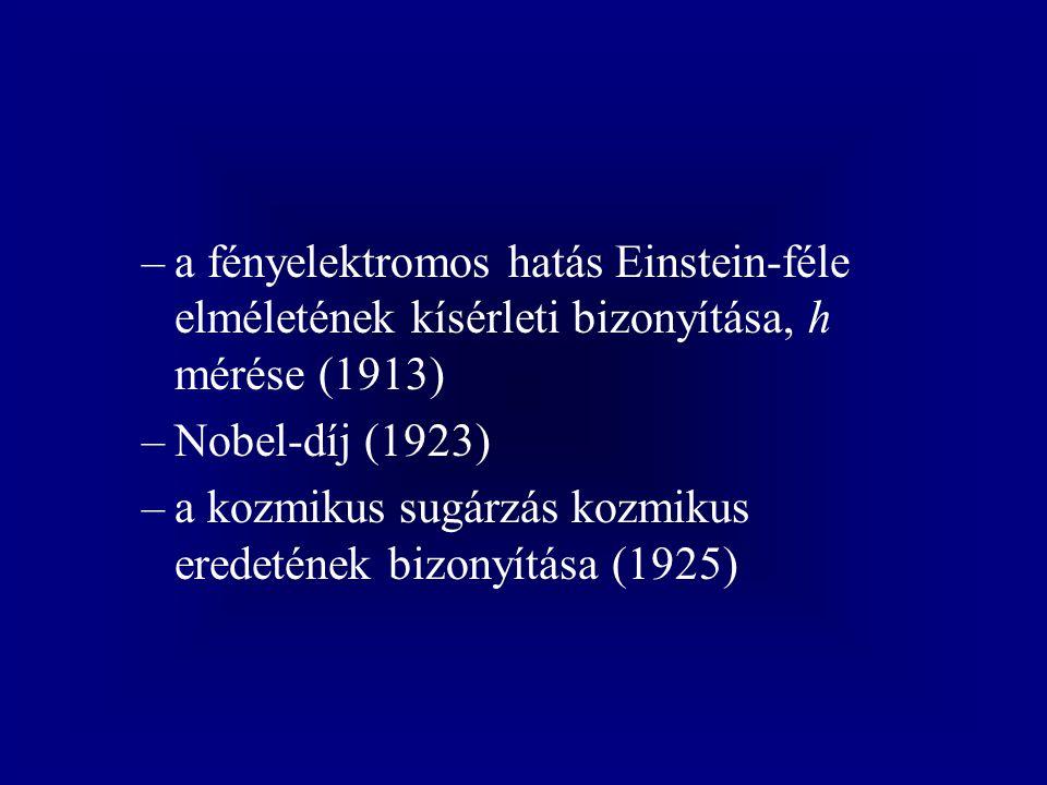 a fényelektromos hatás Einstein-féle elméletének kísérleti bizonyítása, h mérése (1913)