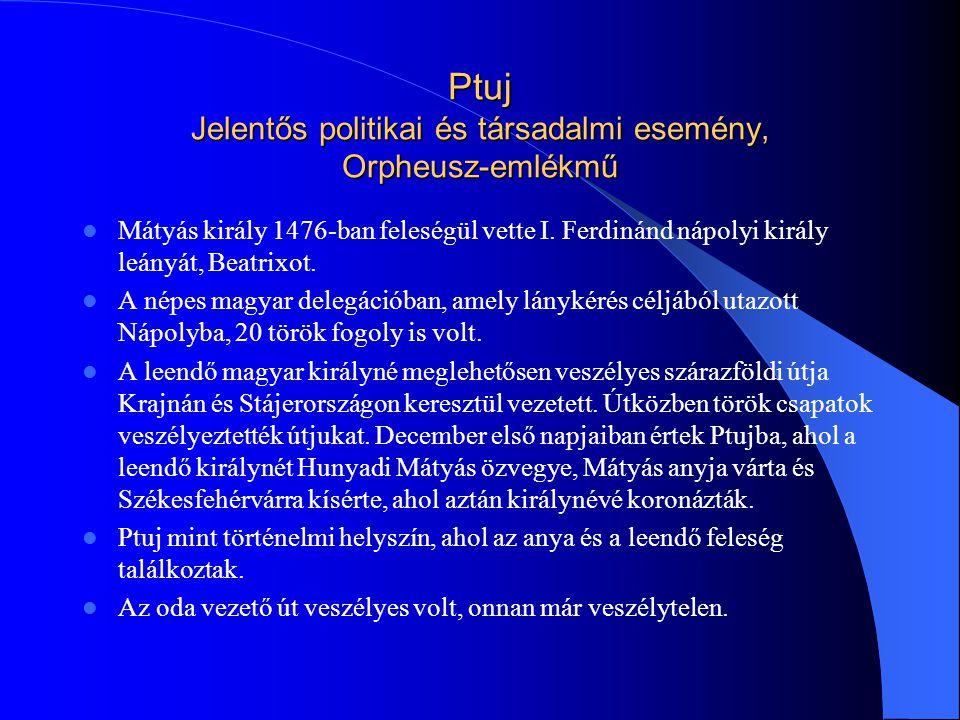 Ptuj Jelentős politikai és társadalmi esemény, Orpheusz-emlékmű