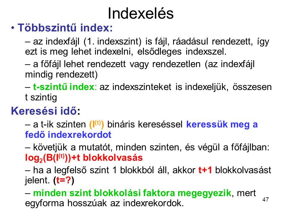 Indexelés Többszintű index: Keresési idő: