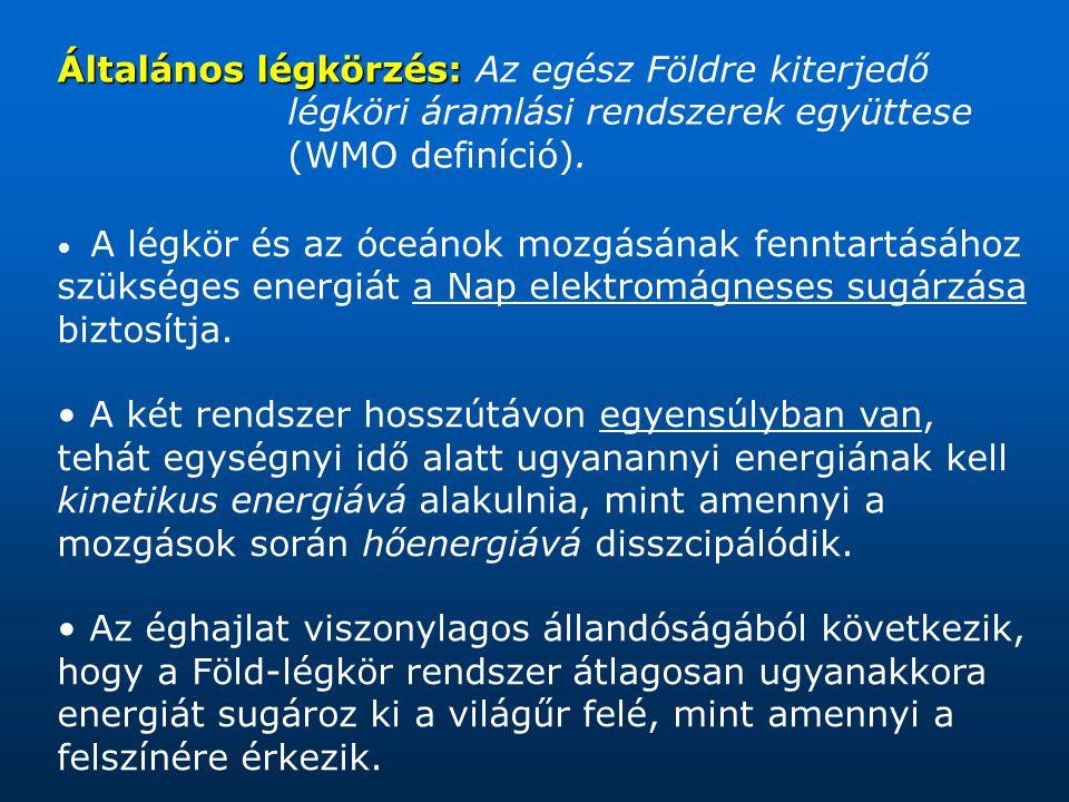 Általános légkörzés: Az egész Földre kiterjedő légköri áramlási rendszerek együttese (WMO definíció).