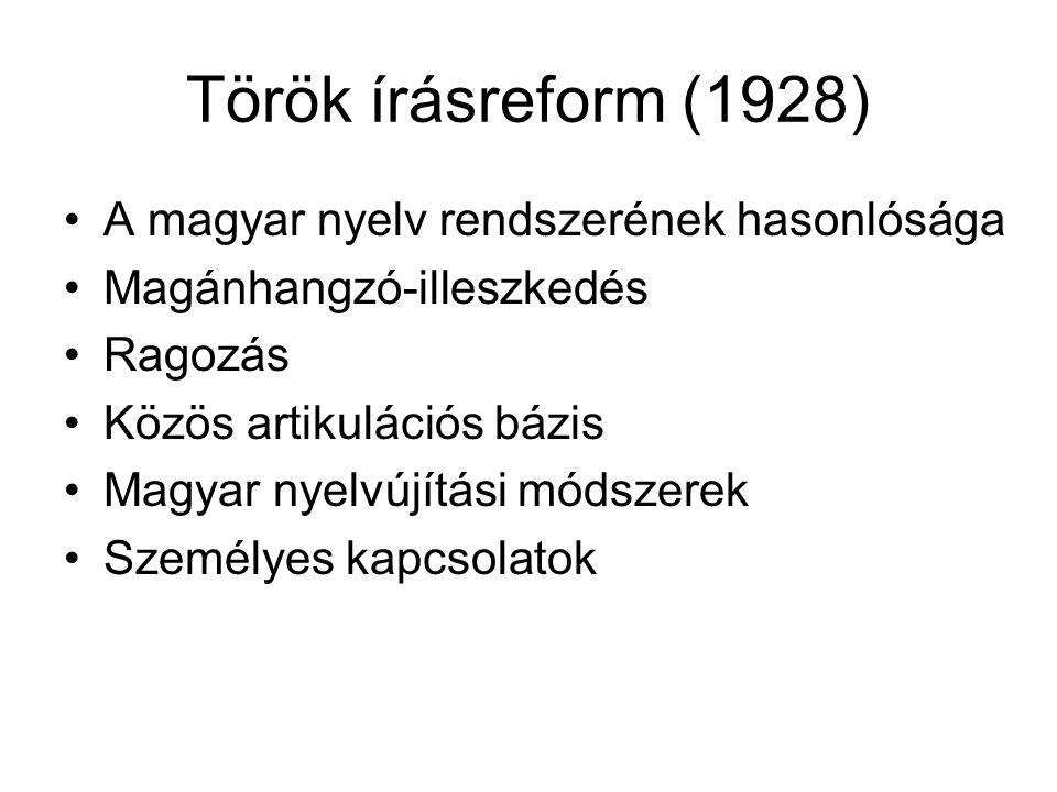 Török írásreform (1928) A magyar nyelv rendszerének hasonlósága