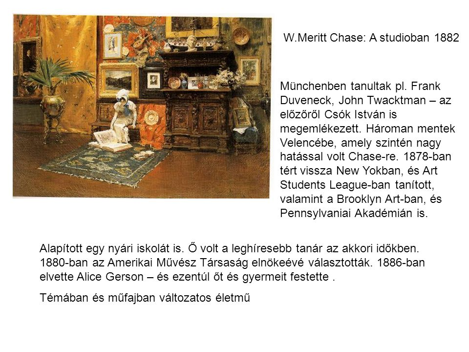 W.Meritt Chase: A studioban 1882
