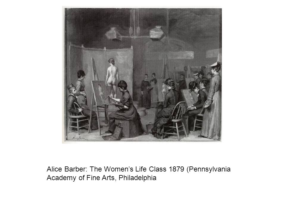 Alice Barber: The Women's Life Class 1879 (Pennsylvania Academy of Fine Arts, Philadelphia