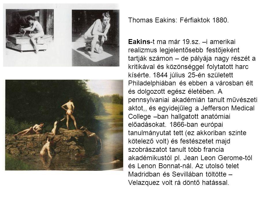 Thomas Eakins: Férfiaktok 1880.