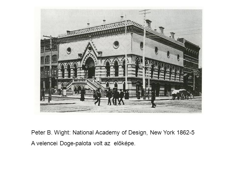 Peter B. Wight: National Academy of Design, New York 1862-5