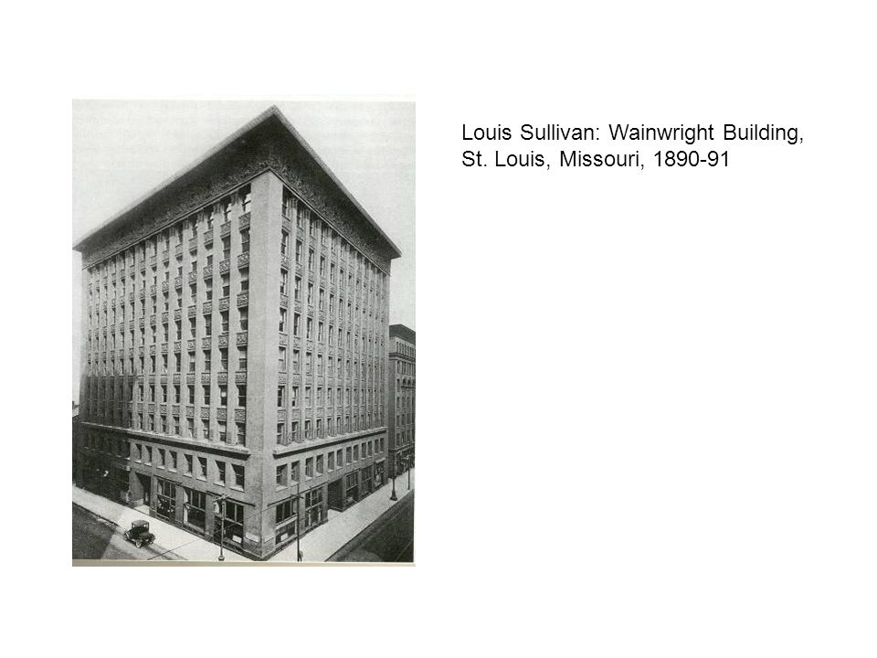 Louis Sullivan: Wainwright Building, St. Louis, Missouri, 1890-91