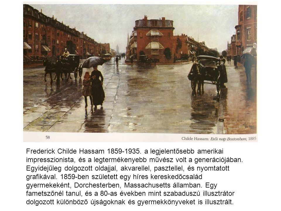 Frederick Childe Hassam 1859-1935