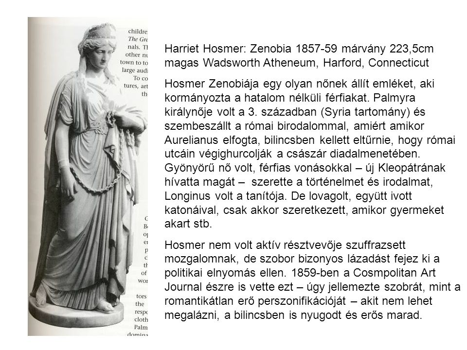 Harriet Hosmer: Zenobia 1857-59 márvány 223,5cm magas Wadsworth Atheneum, Harford, Connecticut