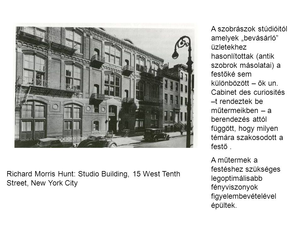 """A szobrászok stúdióitól amelyek """"bevásárló üzletekhez hasonlítottak (antik szobrok másolatai) a festőké sem különbözött – ők un. Cabinet des curiosités –t rendeztek be műtermeikben – a berendezés attól függött, hogy milyen témára szakosodott a festő ."""