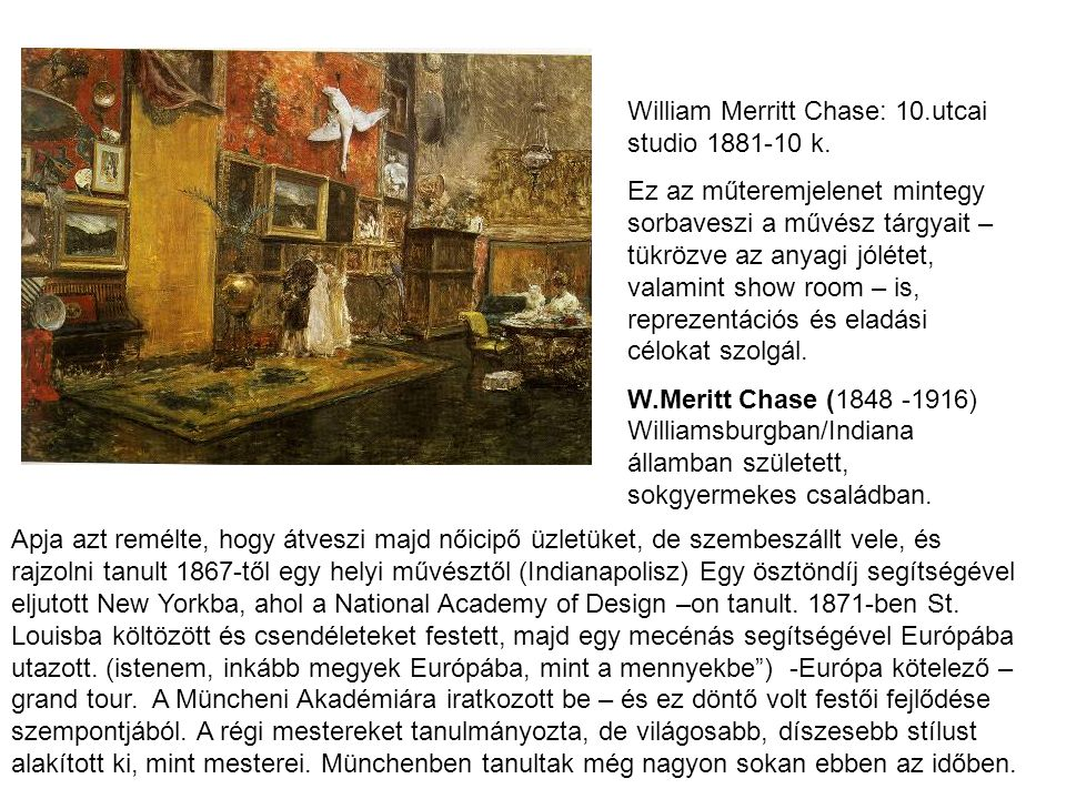 William Merritt Chase: 10.utcai studio 1881-10 k.
