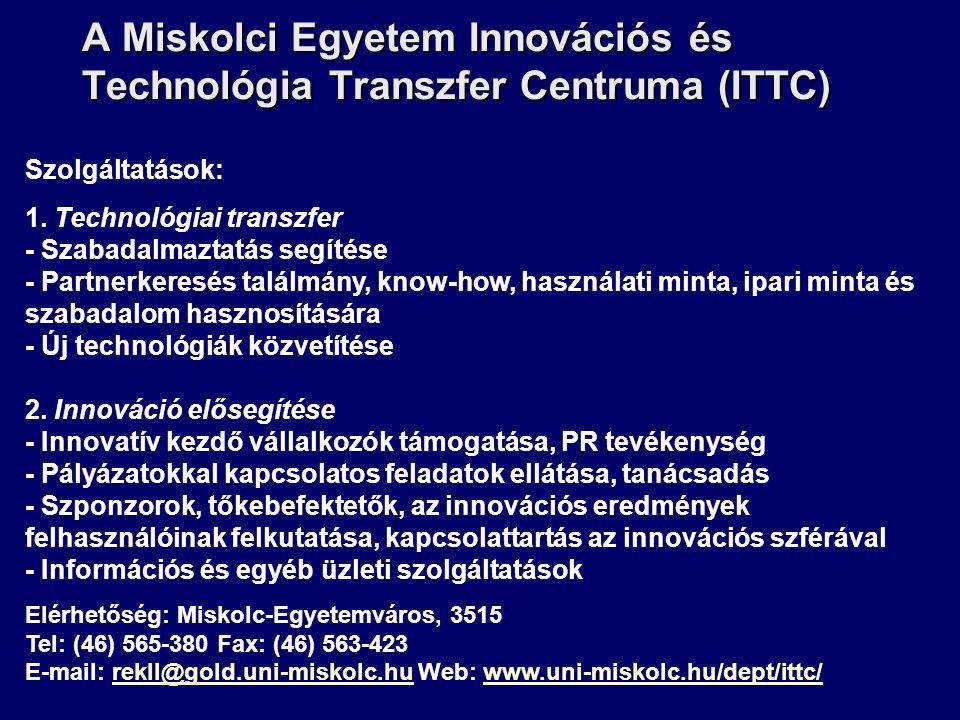 A Miskolci Egyetem Innovációs és Technológia Transzfer Centruma (ITTC)