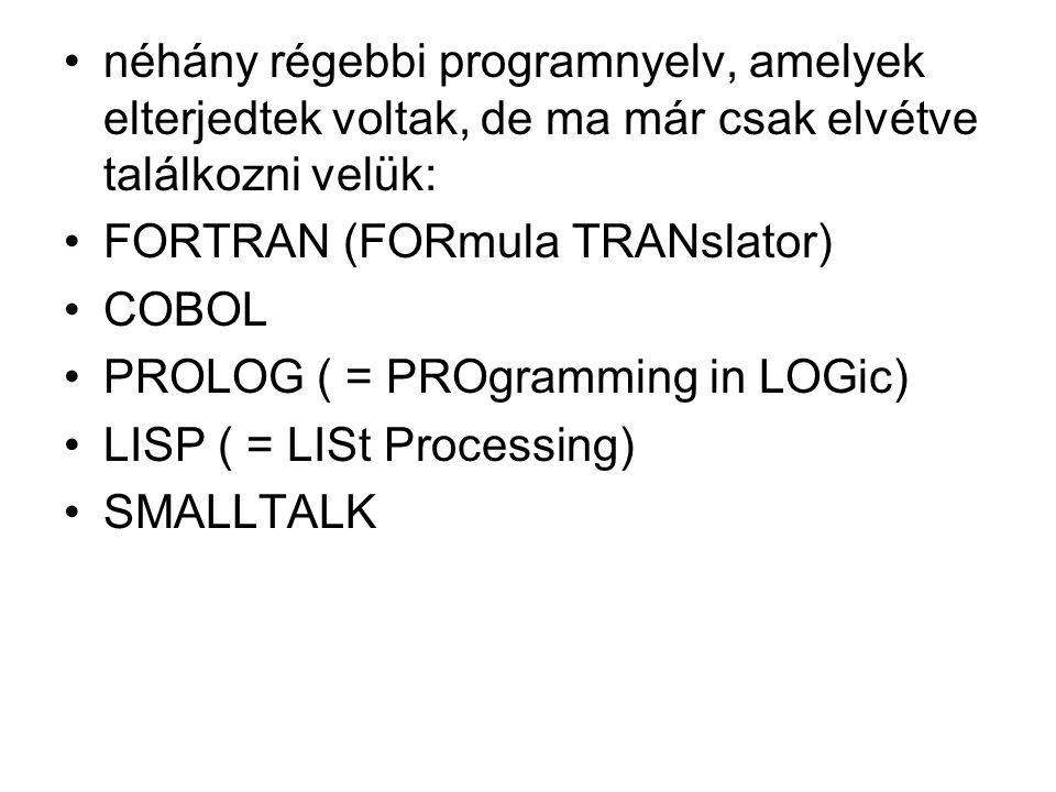 néhány régebbi programnyelv, amelyek elterjedtek voltak, de ma már csak elvétve találkozni velük: