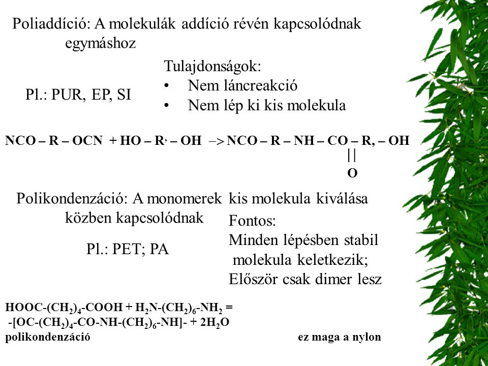 Poliaddíció: A molekulák addíció révén kapcsolódnak egymáshoz