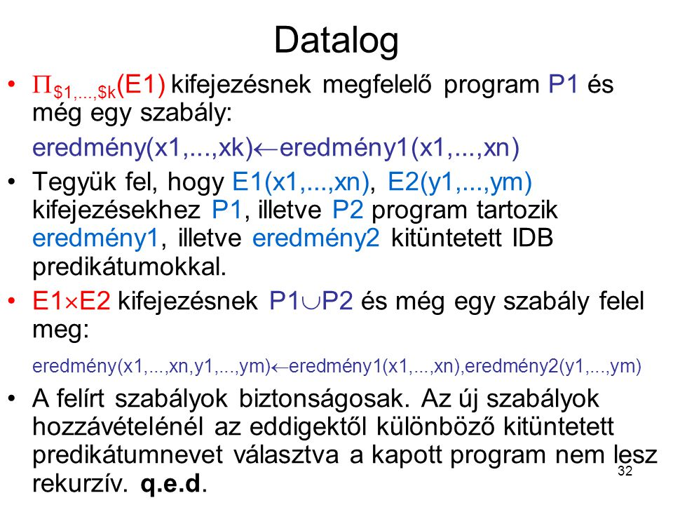 Datalog $1,...,$k(E1) kifejezésnek megfelelő program P1 és még egy szabály: eredmény(x1,...,xk)eredmény1(x1,...,xn)