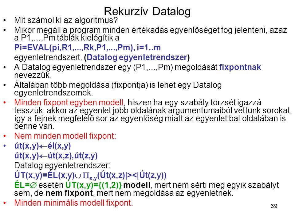 Rekurzív Datalog Mit számol ki az algoritmus