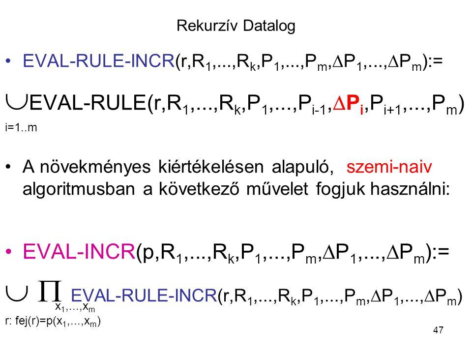 EVAL-RULE(r,R1,...,Rk,P1,...,Pi-1,Pi,Pi+1,...,Pm)