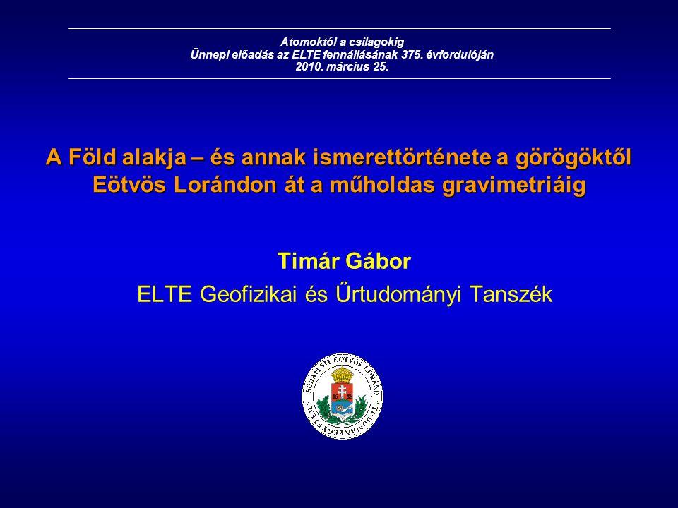 Timár Gábor ELTE Geofizikai és Űrtudományi Tanszék