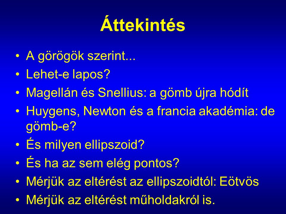Áttekintés A görögök szerint... Lehet-e lapos