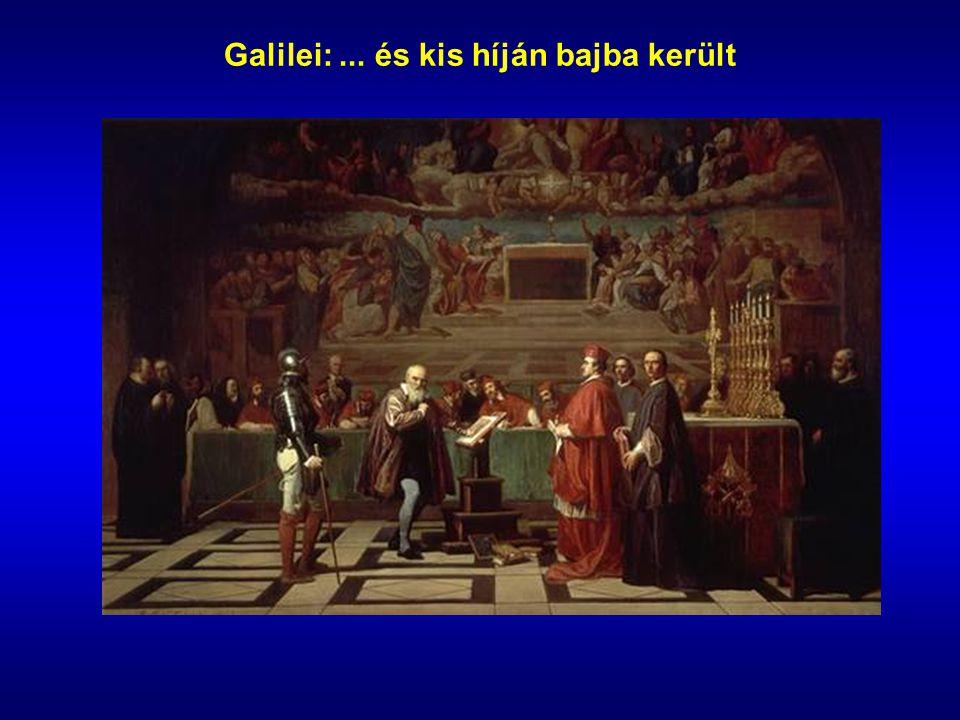 Galilei: ... és kis híján bajba került