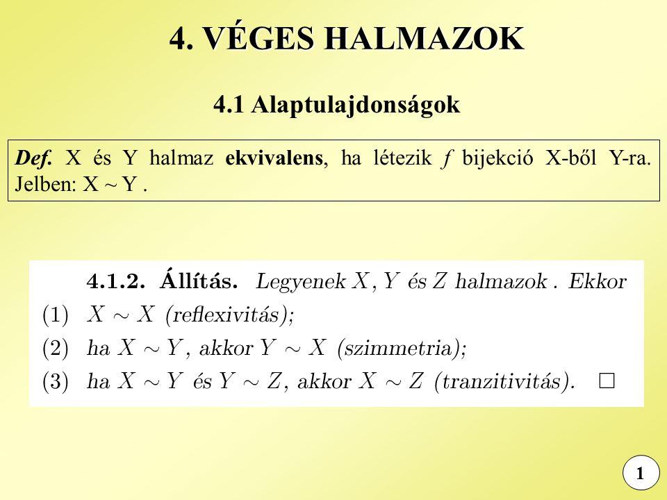 4. VÉGES HALMAZOK 4.1 Alaptulajdonságok