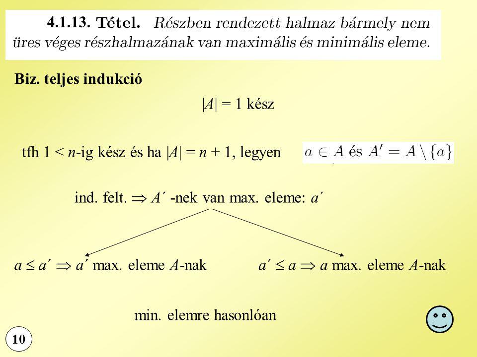 tfh 1 < n-ig kész és ha |A| = n + 1, legyen