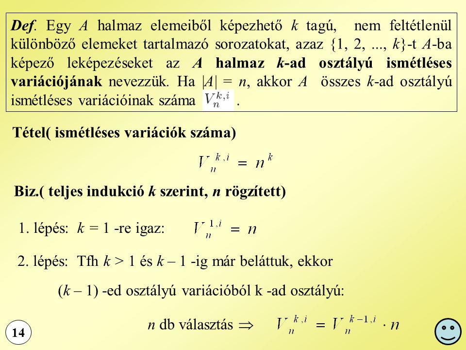 Tétel( ismétléses variációk száma)
