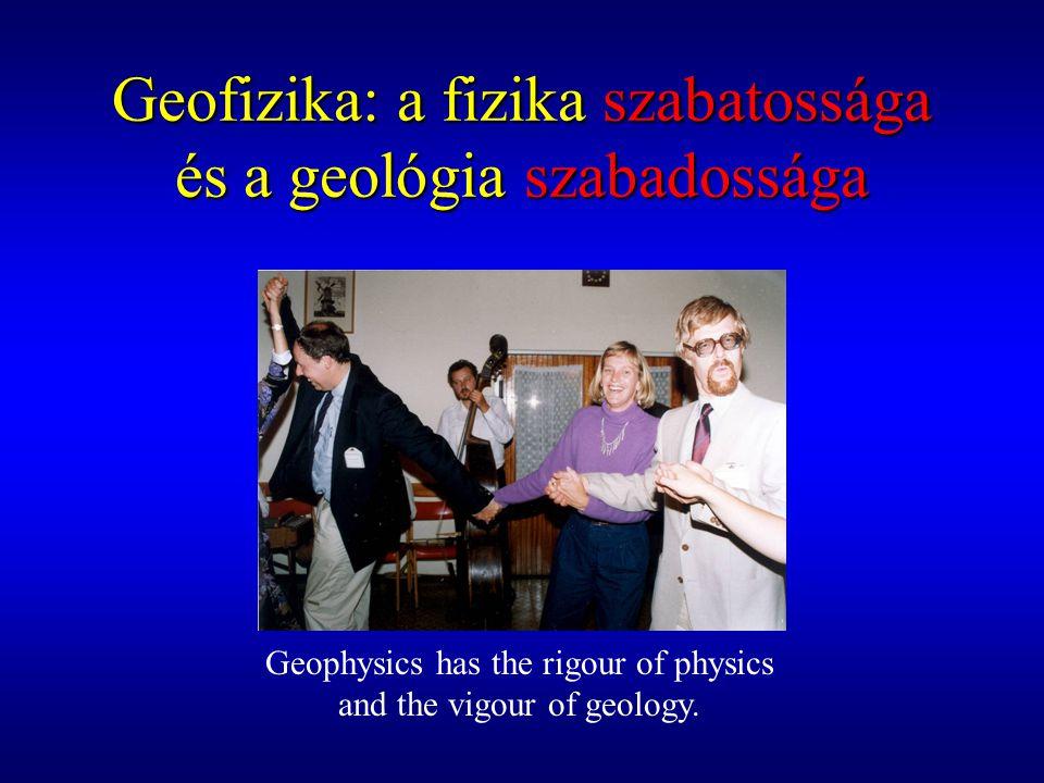 Geofizika: a fizika szabatossága és a geológia szabadossága