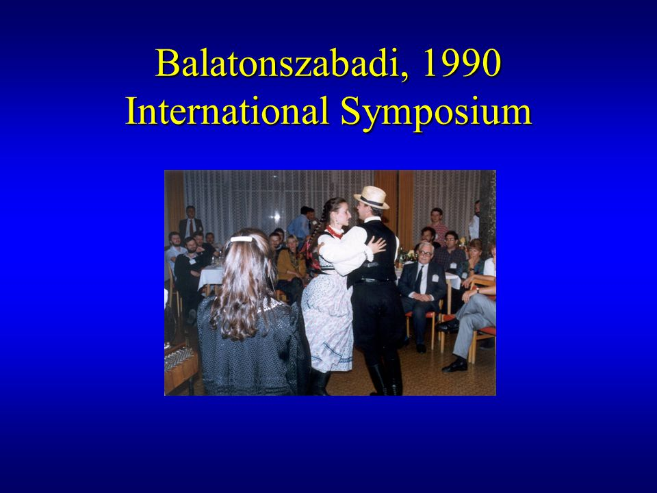 Balatonszabadi, 1990 International Symposium