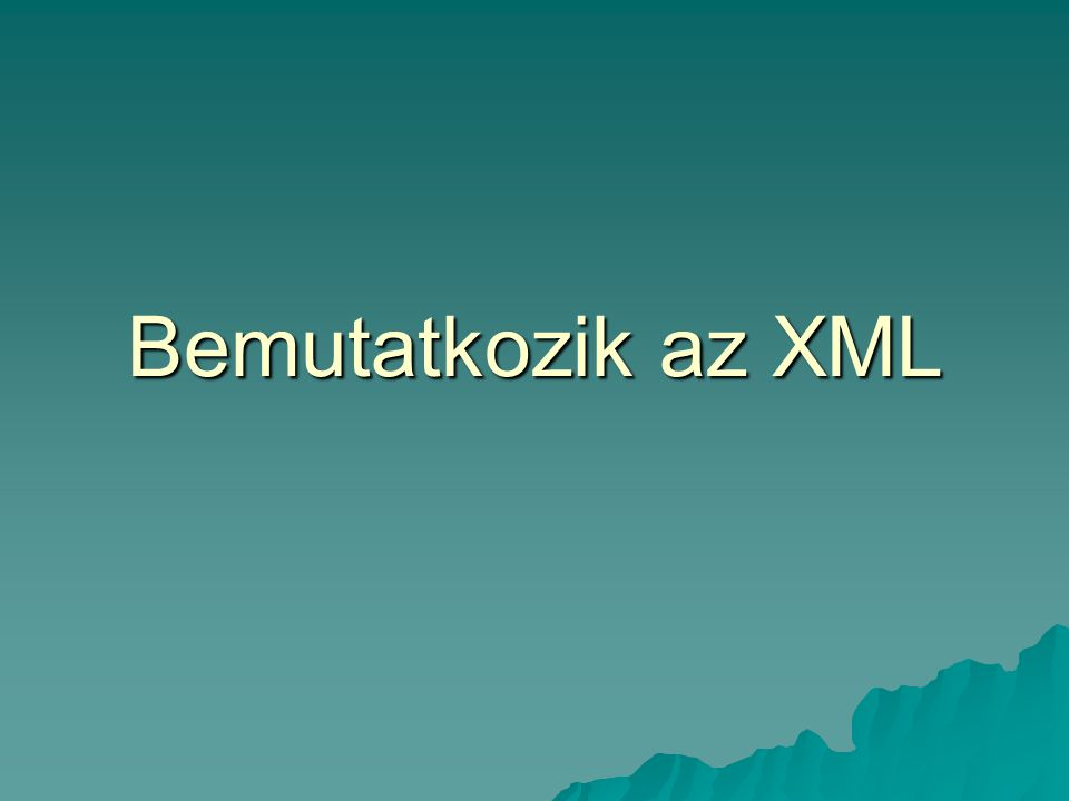 Bemutatkozik az XML