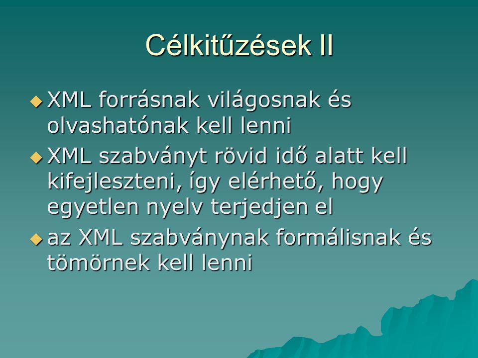 Célkitűzések II XML forrásnak világosnak és olvashatónak kell lenni