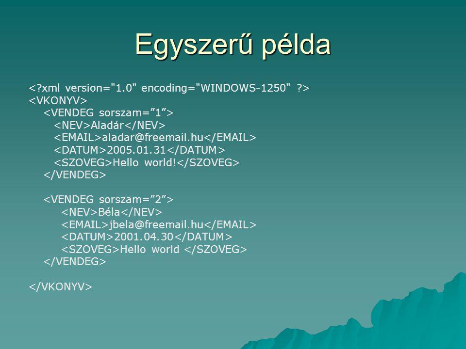 Egyszerű példa < xml version= 1.0 encoding= WINDOWS-1250 >