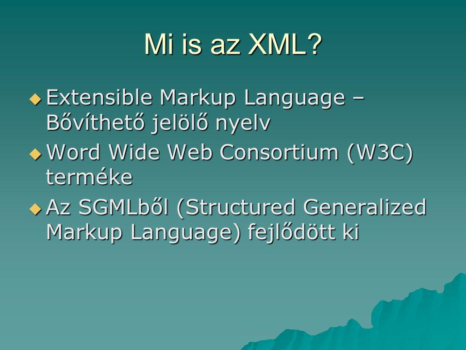 Mi is az XML Extensible Markup Language – Bővíthető jelölő nyelv