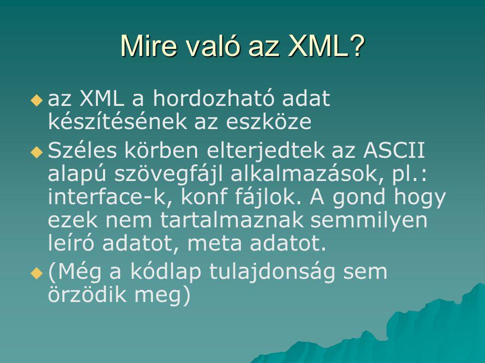Mire való az XML az XML a hordozható adat készítésének az eszköze