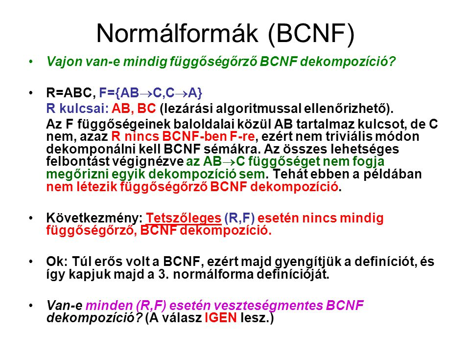 Normálformák (BCNF) Vajon van-e mindig függőségőrző BCNF dekompozíció